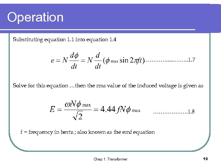 Operation Substituting equation 1. 1 into equation 1. 4 …………. . 1. 7 Solve