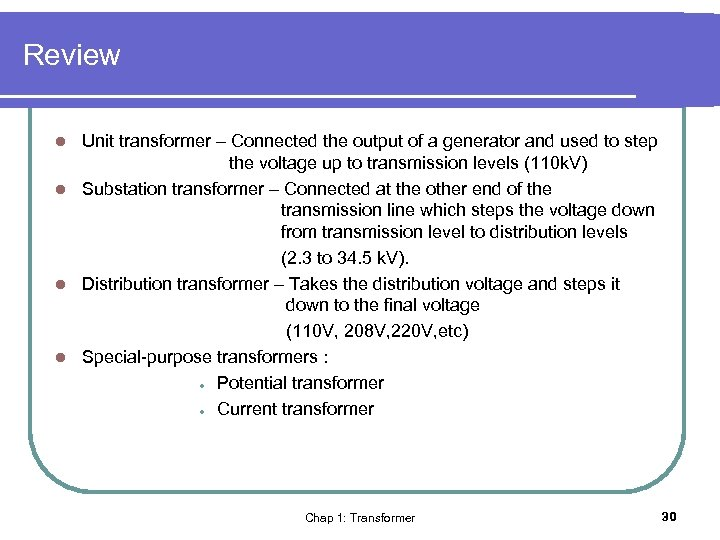 Review Unit transformer – Connected the output of a generator and used to step
