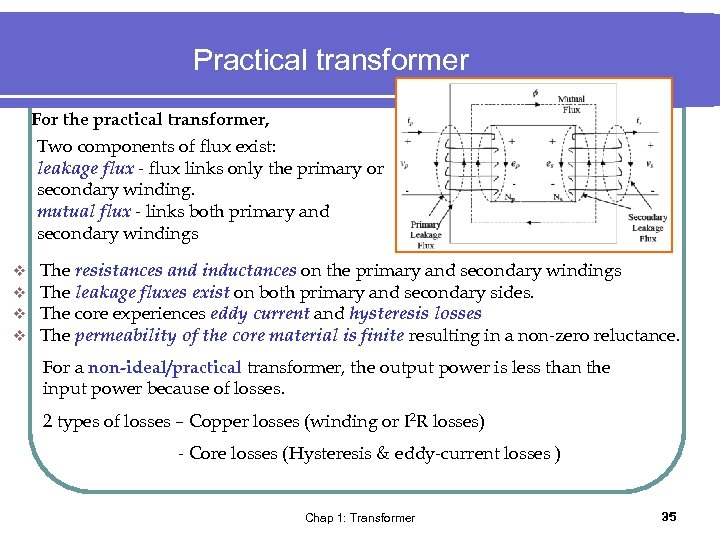 Practical transformer For the practical transformer, Two components of flux exist: leakage flux -