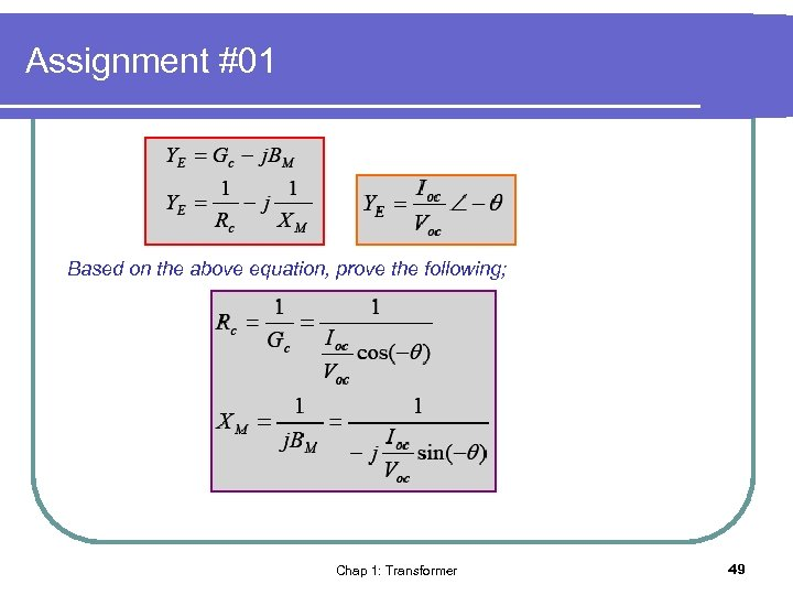 Assignment #01 Based on the above equation, prove the following; Chap 1: Transformer 49