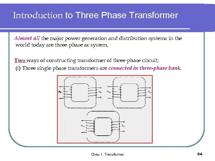 Introduction to Three Phase Transformer Almost all the major power generation and distribution systems
