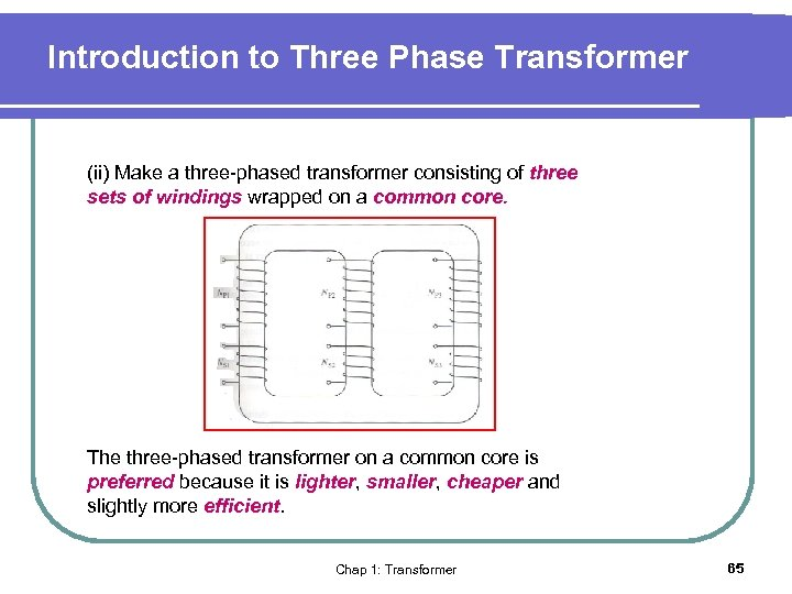 Introduction to Three Phase Transformer (ii) Make a three-phased transformer consisting of three sets
