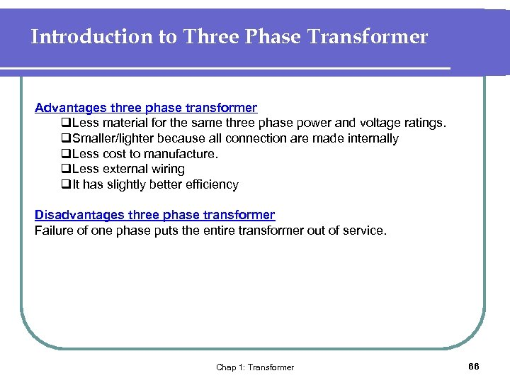Introduction to Three Phase Transformer Advantages three phase transformer q. Less material for the