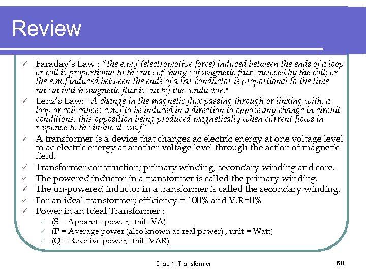 "Review ü ü ü ü Faraday's Law : ""the e. m. f (electromotive force)"