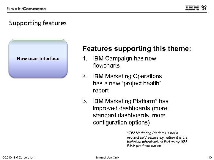 Supporting features Features supporting this theme: New user interface 1. IBM Campaign has new