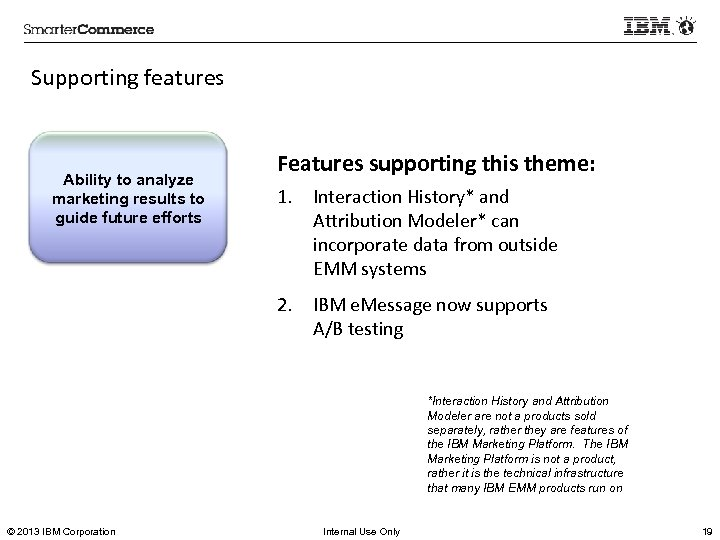 Supporting features Ability to analyze marketing results to guide future efforts Features supporting this