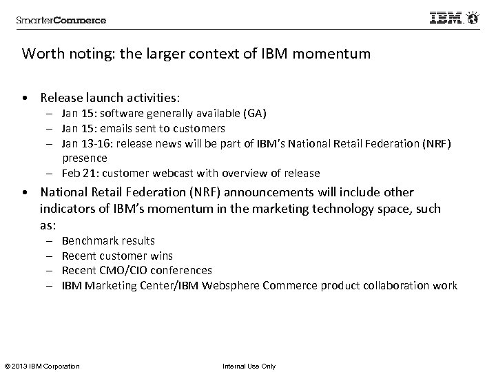 Worth noting: the larger context of IBM momentum • Release launch activities: – Jan