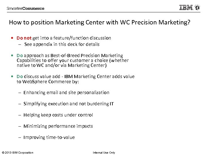 How to position Marketing Center with WC Precision Marketing? • Do not get into