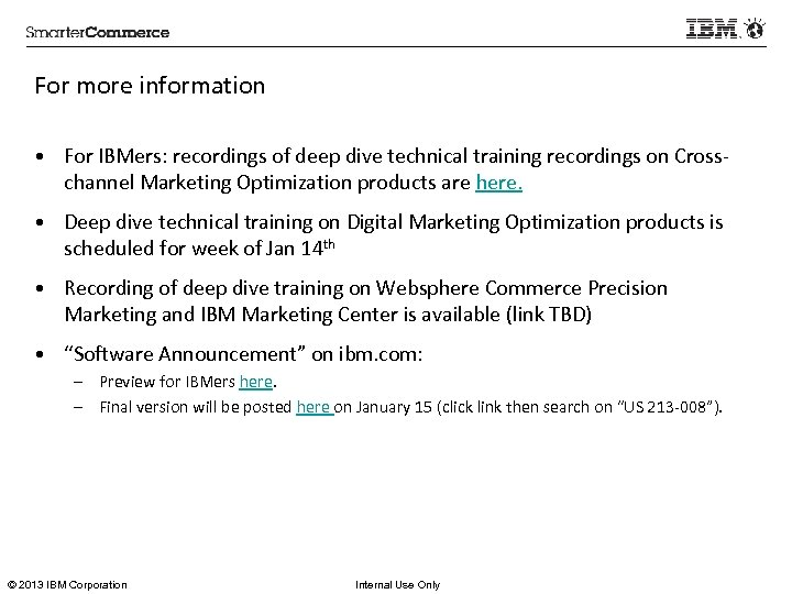 For more information • For IBMers: recordings of deep dive technical training recordings on