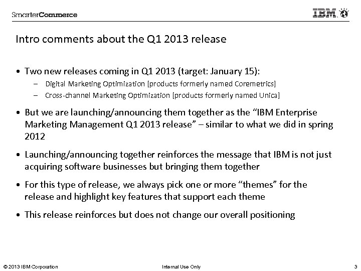 Intro comments about the Q 1 2013 release • Two new releases coming in