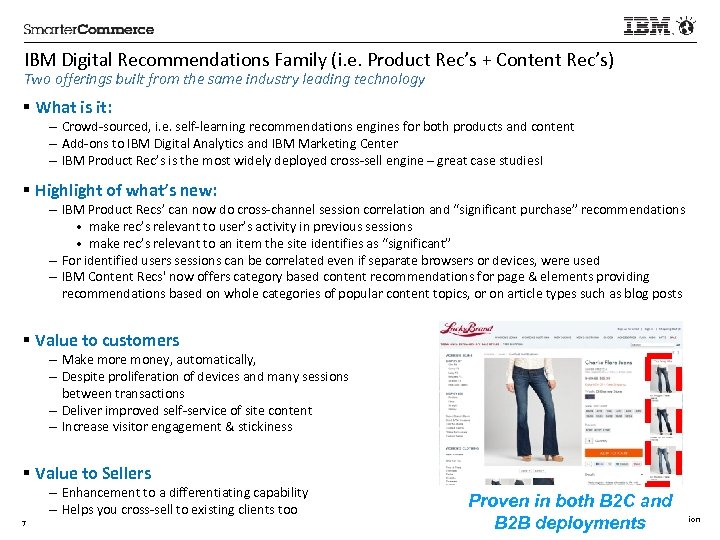 IBM Digital Recommendations Family (i. e. Product Rec's + Content Rec's) Two offerings built