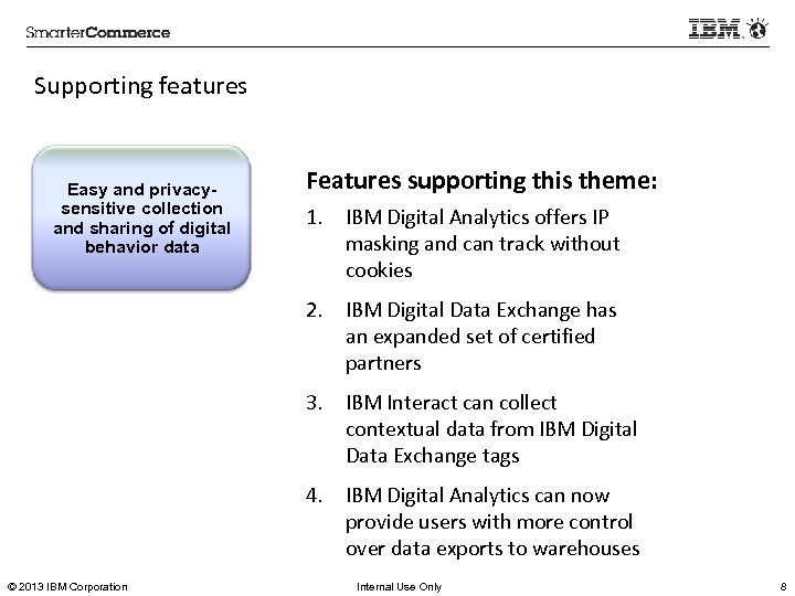 Supporting features Easy and privacysensitive collection and sharing of digital behavior data Features supporting