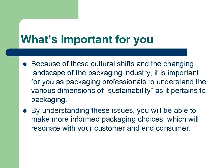 What's important for you l l Because of these cultural shifts and the changing