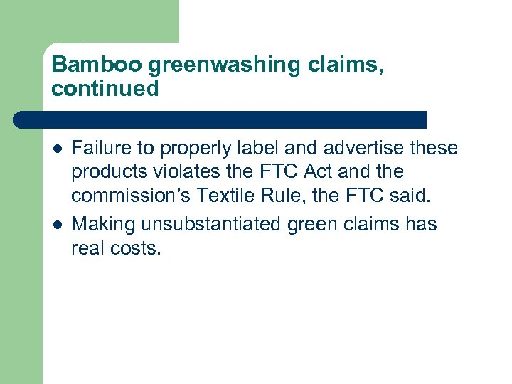 Bamboo greenwashing claims, continued l l Failure to properly label and advertise these products