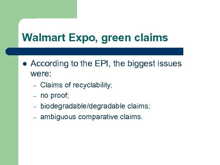 Walmart Expo, green claims l According to the EPI, the biggest issues were: –