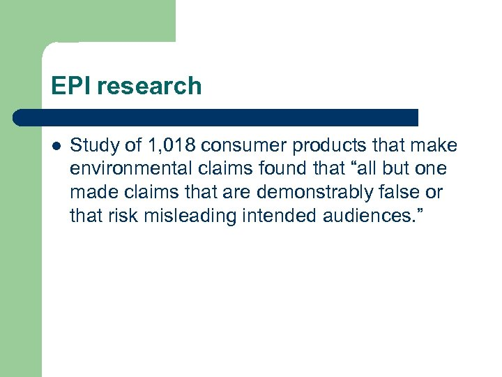 EPI research l Study of 1, 018 consumer products that make environmental claims found