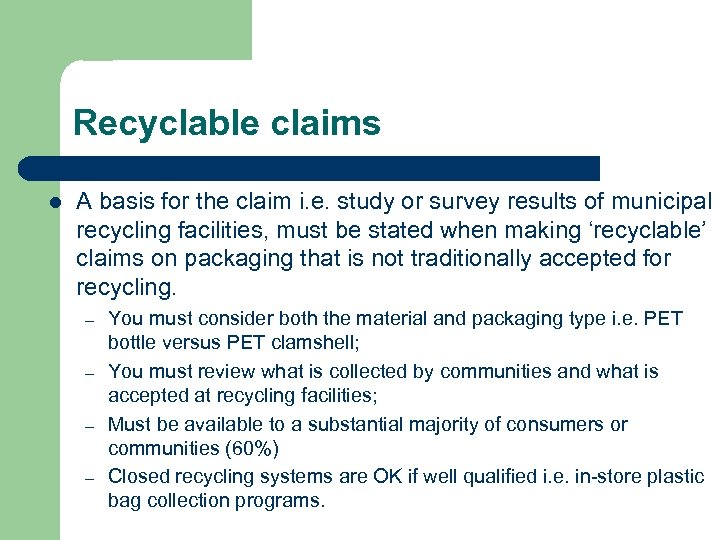 Recyclable claims l A basis for the claim i. e. study or survey results