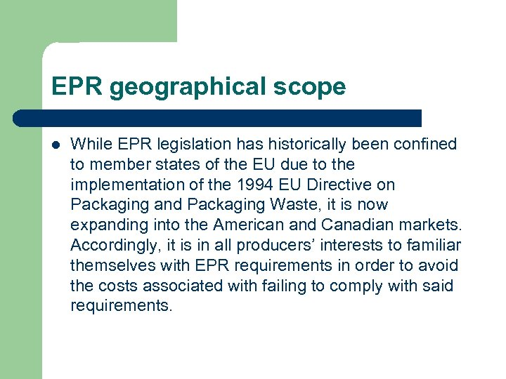 EPR geographical scope l While EPR legislation has historically been confined to member states