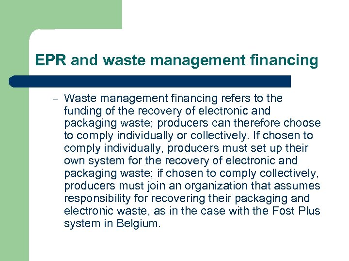 EPR and waste management financing – Waste management financing refers to the funding of