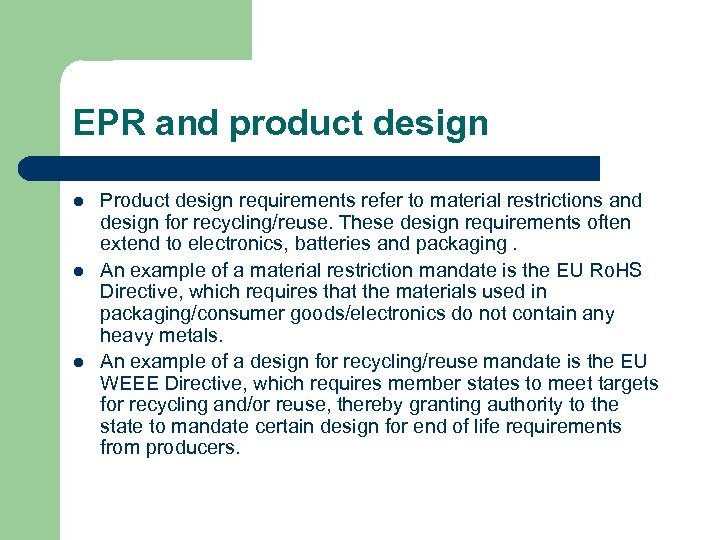 EPR and product design l l l Product design requirements refer to material restrictions