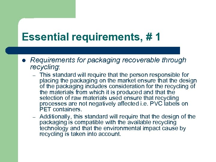 Essential requirements, # 1 l Requirements for packaging recoverable through recycling: – – This