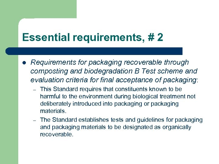Essential requirements, # 2 l Requirements for packaging recoverable through composting and biodegradation B