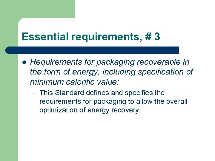 Essential requirements, # 3 l Requirements for packaging recoverable in the form of energy,