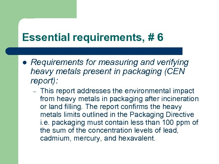 Essential requirements, # 6 l Requirements for measuring and verifying heavy metals present in