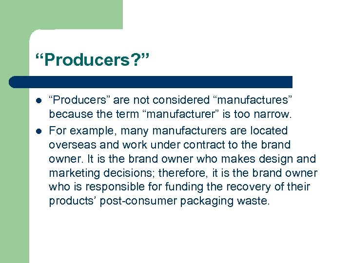 """""""Producers? """" l l """"Producers"""" are not considered """"manufactures"""" because the term """"manufacturer"""" is"""