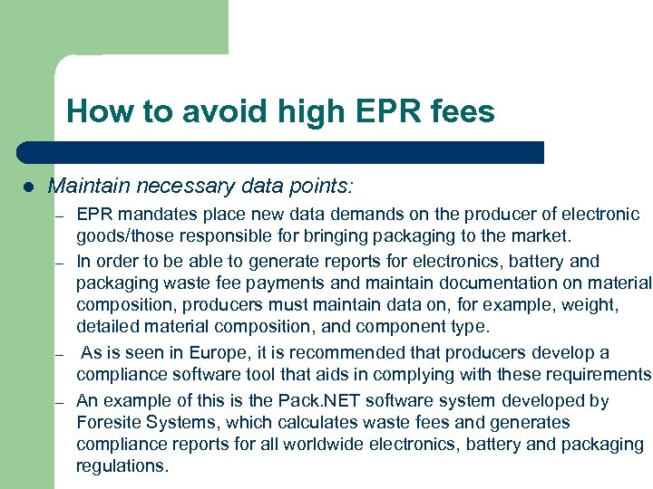 How to avoid high EPR fees l Maintain necessary data points: – – EPR