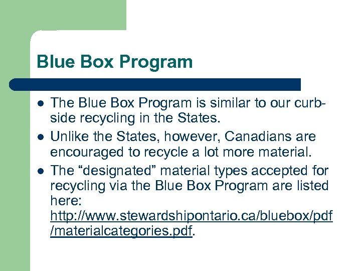 Blue Box Program l l l The Blue Box Program is similar to our