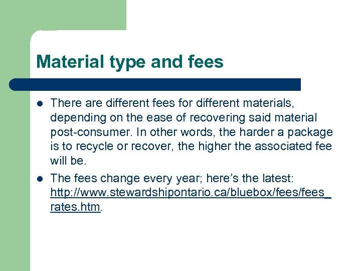 Material type and fees l l There are different fees for different materials, depending