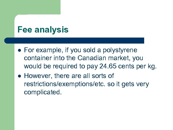 Fee analysis l l For example, if you sold a polystyrene container into the