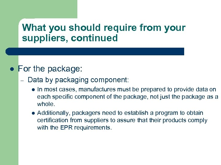 What you should require from your suppliers, continued l For the package: – Data