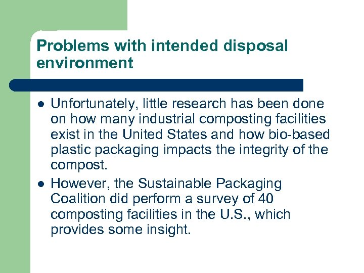 Problems with intended disposal environment l l Unfortunately, little research has been done on