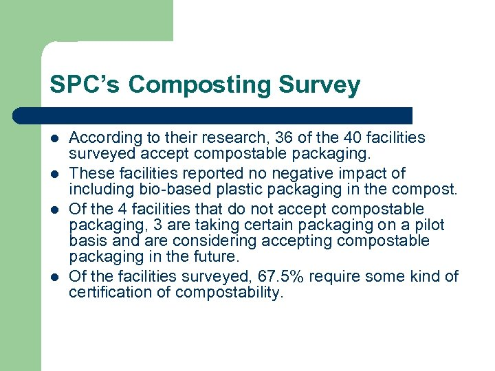 SPC's Composting Survey l l According to their research, 36 of the 40 facilities