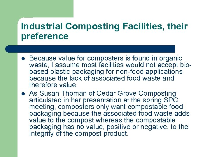 Industrial Composting Facilities, their preference l l Because value for composters is found in