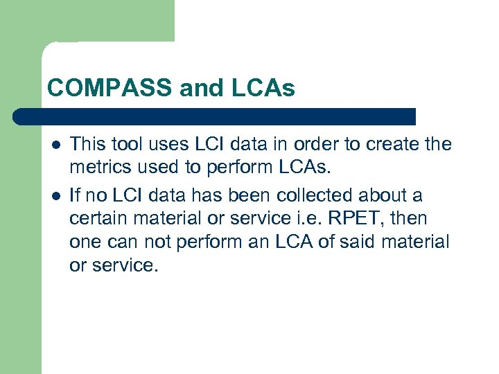 COMPASS and LCAs l l This tool uses LCI data in order to create