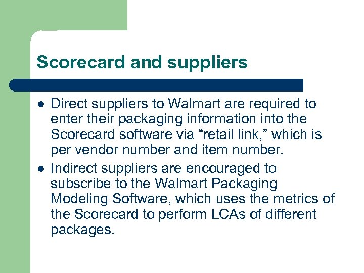 Scorecard and suppliers l l Direct suppliers to Walmart are required to enter their