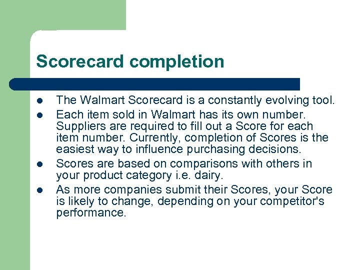Scorecard completion l l The Walmart Scorecard is a constantly evolving tool. Each item
