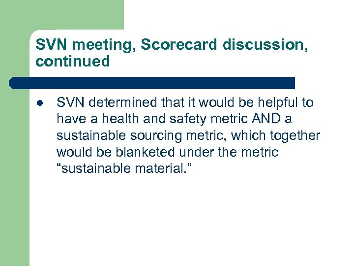 SVN meeting, Scorecard discussion, continued l SVN determined that it would be helpful to