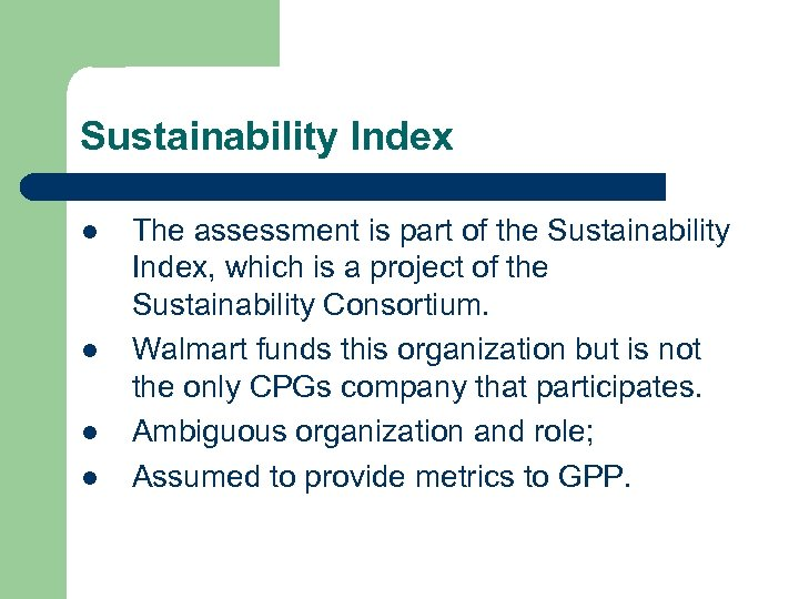 Sustainability Index l l The assessment is part of the Sustainability Index, which is