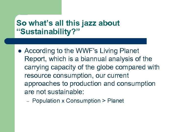 """So what's all this jazz about """"Sustainability? """" l According to the WWF's Living"""