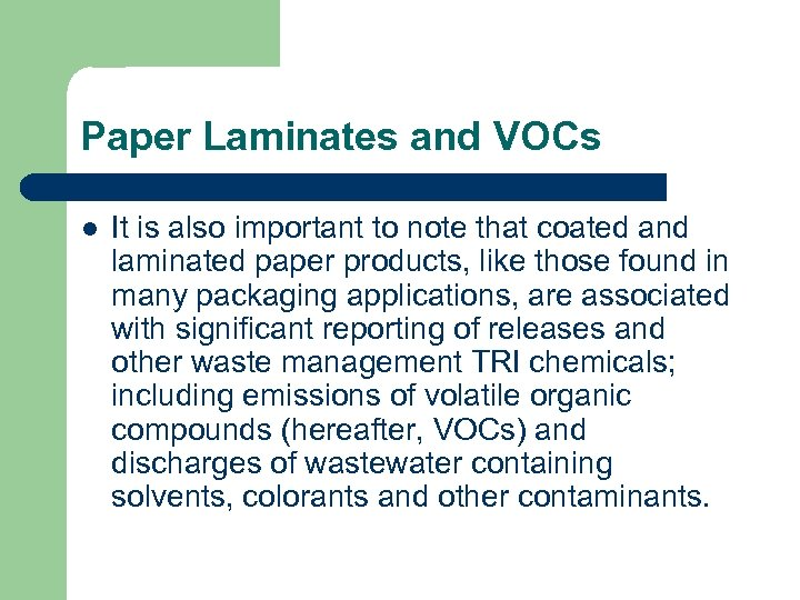 Paper Laminates and VOCs l It is also important to note that coated and