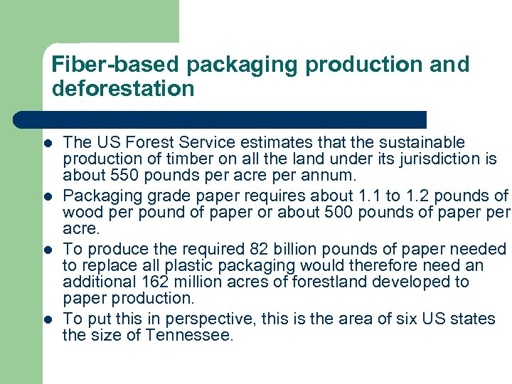 Fiber-based packaging production and deforestation l l The US Forest Service estimates that the