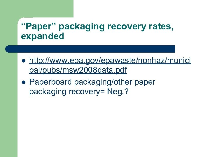 """""""Paper"""" packaging recovery rates, expanded l l http: //www. epa. gov/epawaste/nonhaz/munici pal/pubs/msw 2008 data."""