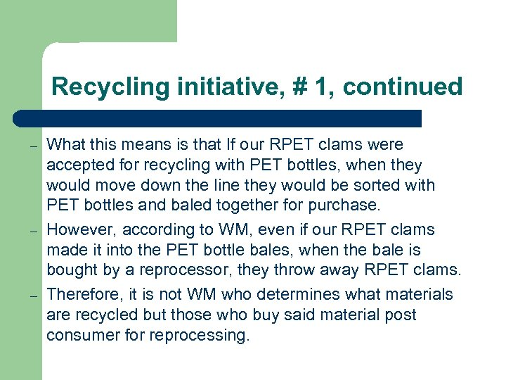 Recycling initiative, # 1, continued – – – What this means is that If