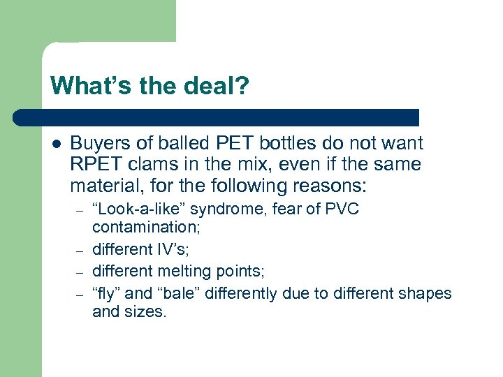 What's the deal? l Buyers of balled PET bottles do not want RPET clams