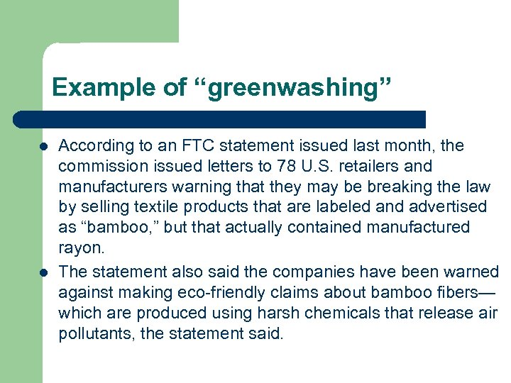 """Example of """"greenwashing"""" l l According to an FTC statement issued last month, the"""