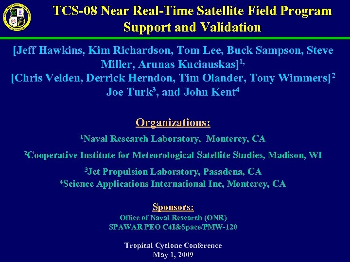 TCS-08 Near Real-Time Satellite Field Program Support and Validation [Jeff Hawkins, Kim Richardson, Tom